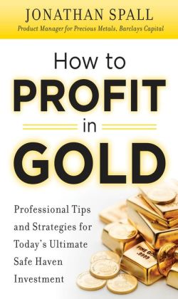 How to Profit in Gold: Professional Tips and Strategies for Today's Ultimate Safe Haven Investment
