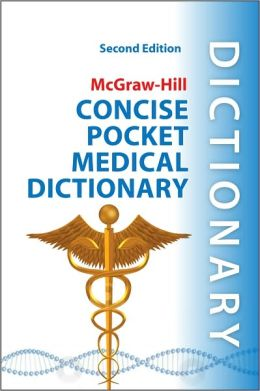 McGraw-Hill Concise Pocket Medical Dictionary, Second Edition