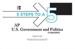 5 Steps to a 5 AP U.S. Government and Politics Flashcards