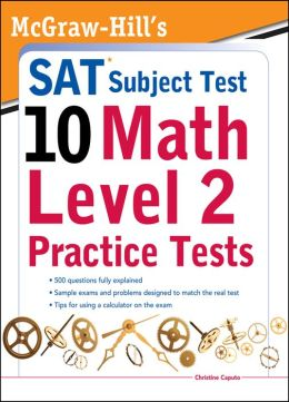 McGraw-Hills SAT Subject Test 10: Math Level 2 Practice Tests