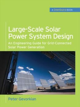 Large-Scale Solar Power System Design: An Engineering Guide for Grid-Connected Solar Power Generation