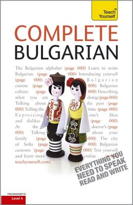 Complete Bulgarian: A Teach Yourself Guide