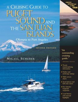 A Cruising Guide to Puget Sound and the San Juan Islands: Olympia to Port Angeles