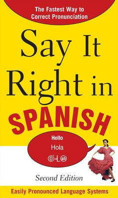 Say It Right in Spanish, 2nd Edition