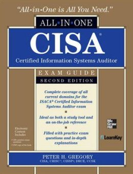 CISA Certified Information Systems Auditor All-in-One Exam Guide, 2nd Edition