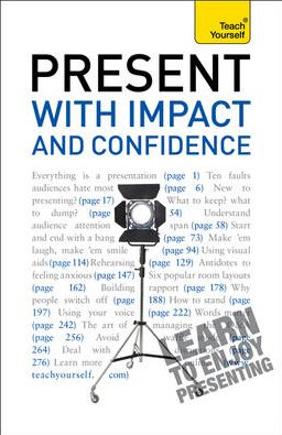 Present with Impact and Confidence: A Teach Yourself Guide