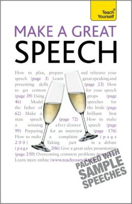 Make a Great Speech: A Teach Yourself Guide