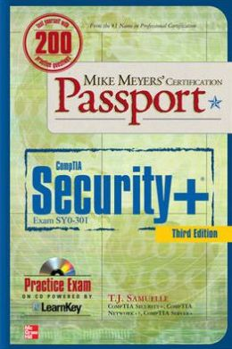 Mike Meyers' CompTIA Security+ Certification Passport 3rd Edition (Exam SY0-301)