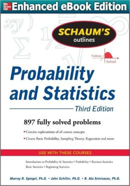 Schaum's Outline of Probability and Statistics (Enhanced Edition)