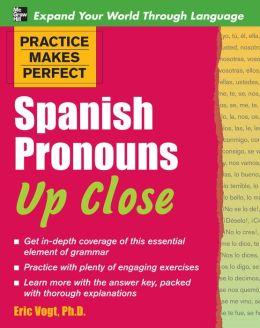 Practice Makes Perfect Spanish Pronouns Up Close (EBOOK)