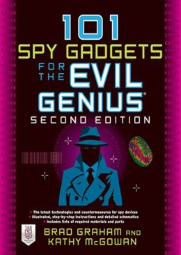 101 Spy Gadgets for the Evil Genius 2/E