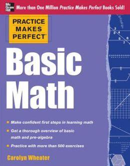 Practice Makes Perfect Basic Math