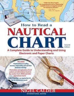 How to Read a Nautical Chart: A Complete Guide to Using and Understanding Electronic and Paper Charts, 2nd Edition (Includes ALL of Chart #1)