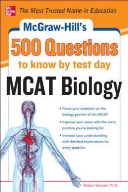 McGraw-Hill's 500 MCAT Biology Questions to Know by Test Day