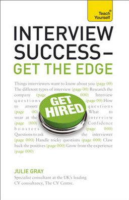 Interview Success--Get the Edge: A Teach Yourself Guide