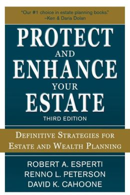 Protect and Enhance Your Estate: Definitive Strategies for Estate and Wealth Planning