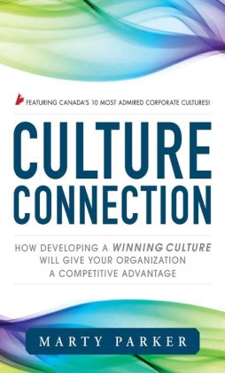 Culture Connection: How Developing a Winning Culture Will Give Your Organization a Competitive Advantage