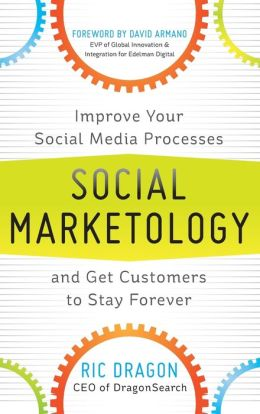 Social Marketology: Improve Your Social Media Processes and Get Customers to Stay Forever