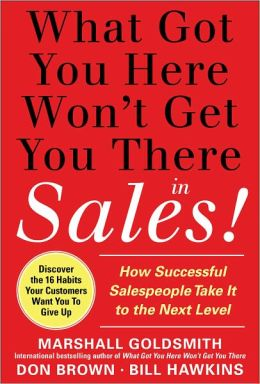 What Got You Here Won't Get You There in Sales (Enhanced Edition)