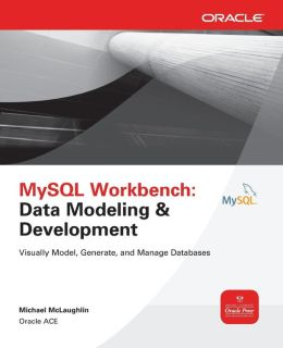 MySQL Workbench Data Modeling and Development