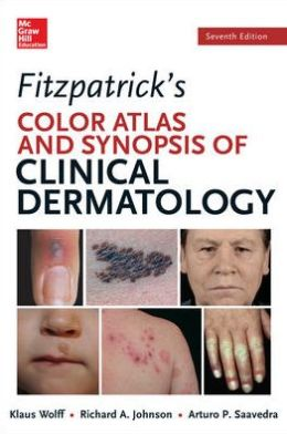 Fitzpatricks Color Atlas and Synopsis of Clinical Dermatology, Seventh Edition