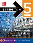 Book Cover Image. Title: 5 Steps to a 5 AP US Government and Politics, 2014-2015 Edition, Author: Pamela Lamb