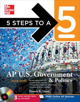 5 Steps to a 5 AP US Government and Politics with CD-ROM, 2014-2015 Edition