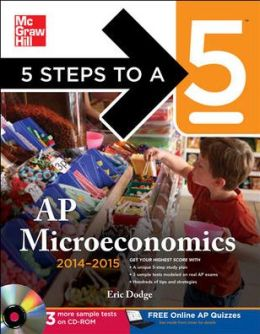 5 Steps to a 5 AP Microeconomics with CD-ROM, 2014-2015 Edition