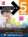 Book Cover Image. Title: 5 Steps to a 5 AP English Language, 2014-2015 Edition, Author: Barbara Murphy