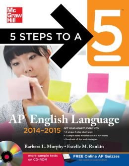 5 Steps to a 5 AP English Language with CD-ROM, 2014-2015 Edition