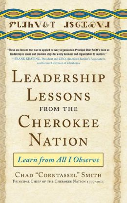 Leadership Lessons from the Cherokee Nation: Learn from All I Observe