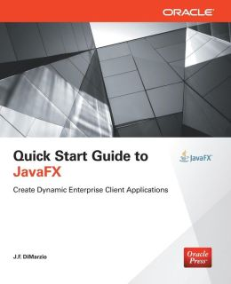 Quick Start Guide to JavaFX