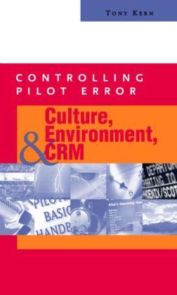 Controlling Pilot Error: Culture, Environment, and CRM (Crew Resource Management)