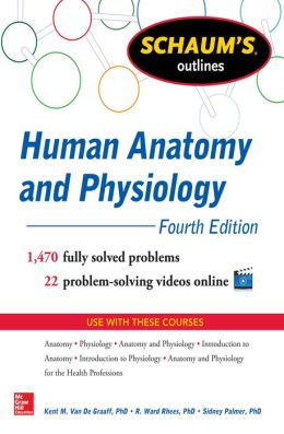 Schaum's Outline of Human Anatomy and Physiology: 1,440 Solved Problems + 20 Videos