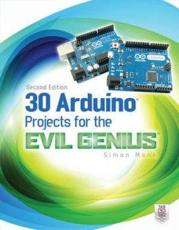 30 Arduino Projects for the Evil Genius: Second Edition