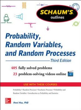 Schaum's Outline of Probability, Random Variables, and Random Processes, 3rd Edition