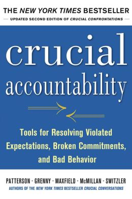 Crucial Accountability: Tools for Resolving Violated Expectations, Broken Commitments, and Bad Behavior, Second Edition: Tools for Resolving Violated Expectations, Broken Commitments, and Bad Behavior, Second Edition AUDIO