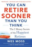 Book Cover Image. Title: You Can Retire Sooner Than You Think, Author: Wes Moss
