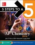Book Cover Image. Title: 5 Steps to a 5 AP Chemistry 2016, Author: John Moore