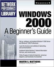 Windows 2000: A Beginner's Guide