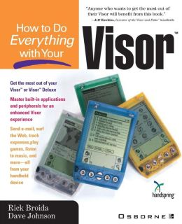 How To Do Everything With Your Visor