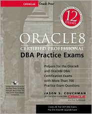 Oracle8 Certified Professional DBA Practice Exams