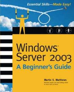 Windows Server 2003: A Beginner's Guide