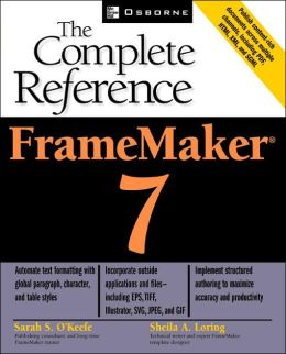 FrameMaker 7: The Complete Reference