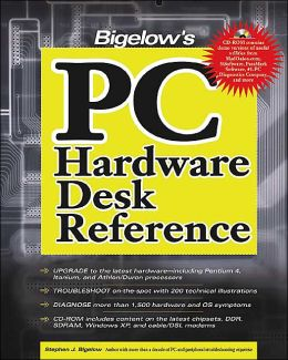 Bigelow's PC Hardware Desk Reference Stephen J. Bigelow