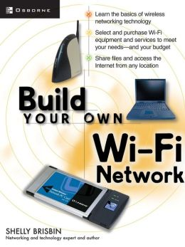 Build Your Own Wi-Fi Network