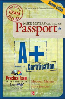 Mike Meyers' A+ Certification Passport, Second Edition
