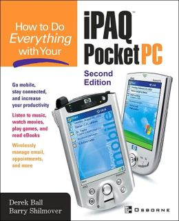 How to Do Everything with your iPAQ Pocket PC (How to Do Everything Series)