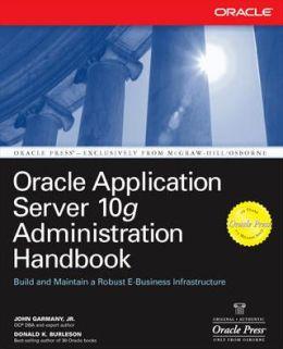 Oracle Application Server 10g Administration Handbook