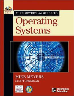 Mike Meyers' A+ Guide to Operating Systems